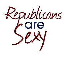 Republicans are sexy Photographic Print