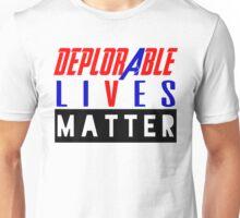 DEPLORABLE LIVES MATTER  WHITE Unisex T-Shirt