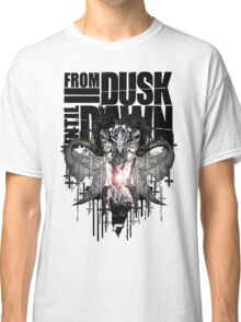 From Dusk Until Dawn Classic T-Shirt