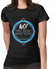 """AJ Styles """"They Don't Want None"""" Womens Fitted T-Shirt"""
