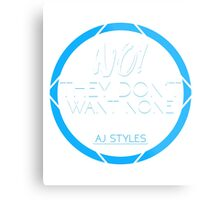 """AJ Styles """"They Don't Want None"""" Metal Print"""