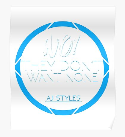 "AJ Styles ""They Don't Want None"" Poster"