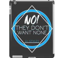 "AJ Styles ""They Don't Want None"" iPad Case/Skin"