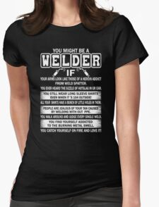 YOU MIGHT BE WELDER Womens Fitted T-Shirt