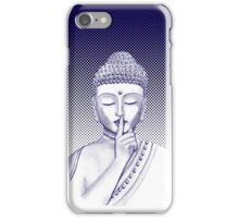 Shh ... do not disturb - Buddha  iPhone Case/Skin