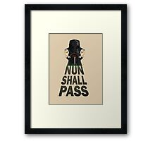 Nun Shall Pass Framed Print