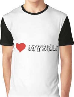 I Love Myself Self Love Quotes Sarcastic Funny Cool Graphic T-Shirt