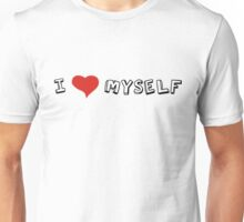 I Love Myself Self Love Quotes Sarcastic Funny Cool Unisex T-Shirt
