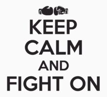 Boxing: keep calm and fight on Baby Tee