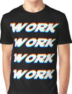 Work Work Work (Glitch) Graphic T-Shirt