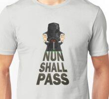 Nun Shall Pass Unisex T-Shirt