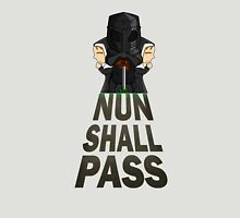 Nun Shall Pass Unisex T-Shirt
