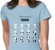 How to be a panda! Womens Fitted T-Shirt