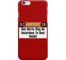 Warning Red Shirts May Be Hazardous ( Phone Cases) iPhone Case/Skin