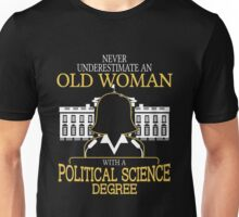 Never Underestimate An Old Woman With A Political Science Degree T-shirts Unisex T-Shirt