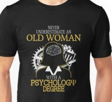 Never Underestimate An Old Woman With A Psychology Degree T-shirts Unisex T-Shirt