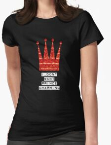 I DON´T WANT PRINCE CHARMING Womens Fitted T-Shirt