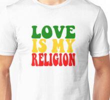 Love Is My Religion Ziggy Marley Reggae Music Quotes Jamaica Bob Marley Unisex T-Shirt