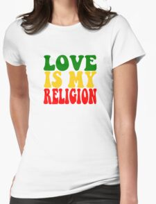 Love Is My Religion Ziggy Marley Reggae Music Quotes Jamaica Bob Marley Womens Fitted T-Shirt