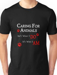 Caring For Animals Pet and Animal Lover Unisex T-Shirt