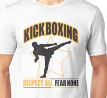 Kickboxing - respect all fear none Unisex T-Shirt