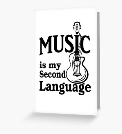 music is my second language with guitar Greeting Card