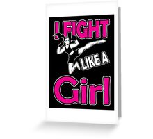 Martial arts: I fight like a girl Greeting Card