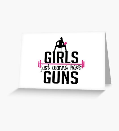 Fitness: Girls just wanna have guns Greeting Card