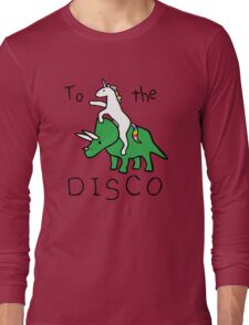 To The Disco (Unicorn Riding Triceratops) Long Sleeve T-Shirt