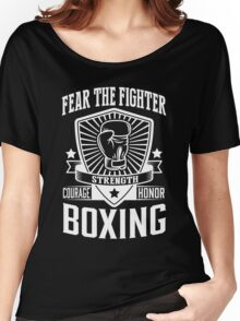 Boxing: Fear the fighter Women's Relaxed Fit T-Shirt