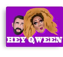 Hey Qween! Lady Red & Jonny McGovern Canvas Print