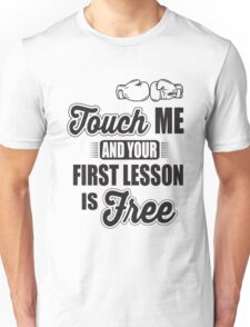 Boxing: Touch me and your first lesson is free! Unisex T-Shirt