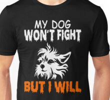My Yorkie Dog Wont Fight But I Will Unisex T-Shirt