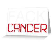 Fack Cancer Greeting Card
