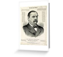 Gov. Grover Cleveland, 22nd President of the United States - 1885 Greeting Card
