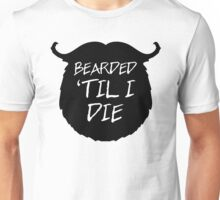 Bearded 'Til I Die Funny Quote Unisex T-Shirt
