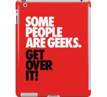 Some People Are Geeks iPad Case/Skin