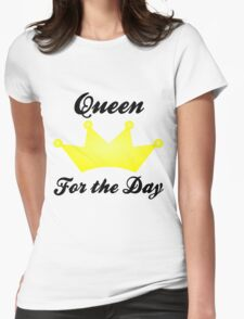 Queen for the Day Womens Fitted T-Shirt