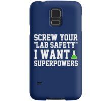 Screw your lab safety, I want super powers Samsung Galaxy Case/Skin