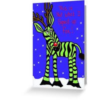 Not what I signed up for! Greeting Card