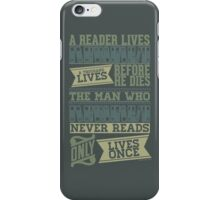 A Reader Lives a Thousand Lives Before He Dies iPhone Case/Skin