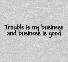 Trouble is my business and business is good One Piece - Long Sleeve