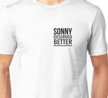 Sonny deserved better Unisex T-Shirt