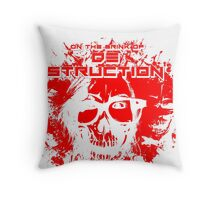 ON THE BRINK OF DESTRUCTION Throw Pillow