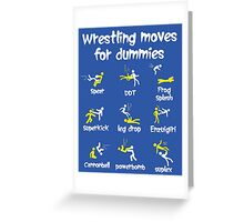 wrestling moves for dummies Greeting Card