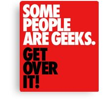 Some People Are Geeks Canvas Print