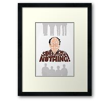 George Costanza - We'll Do Nothing! Framed Print