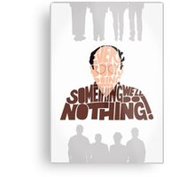 George Costanza - We'll Do Nothing! Metal Print