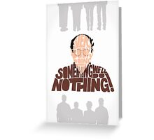 George Costanza - We'll Do Nothing! Greeting Card