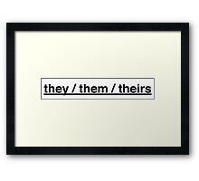they them theirs - pronouns Framed Print